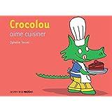 Crocolou aime cuisiner