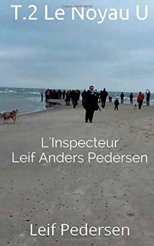 T.2 Le Noyau U: Volume 2 (L'Inspecteur Leif Anders Pedersen)