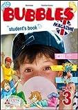 Bubbles magazine. Con espansione online. Per la 3ª classe elementare. Con CD Audio e CD-ROM