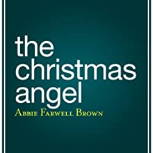 The Christmas Angel (       UNABRIDGED) by Abbie Farwell Brown Narrated by Leslie Belaire