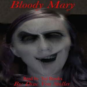 Bloody Mary | [Drac Von Stoller]