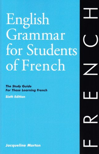 English Grammar for Students of French: The Study Guide for Those Learning French, Sixth edition (O&H Study Guides)