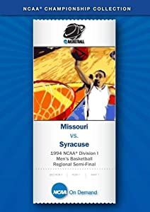 1994 NCAA(r) Division I Men's Basketball Regional Semi-Final - Missouri vs. Syracuse
