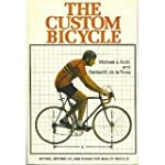 The Custom Bicycle: Buying, Setting U...