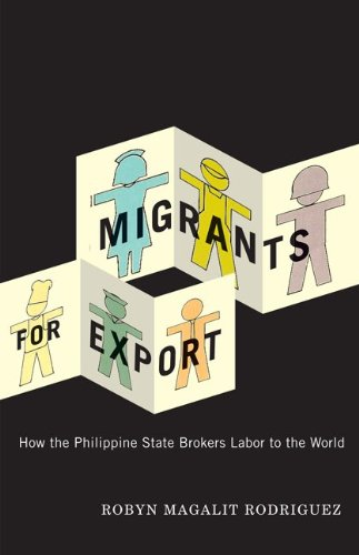 Migrants for Export: How the Philippine State Brokers...