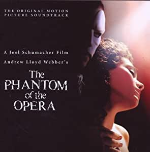 The Phantom of the Opera (2004 Movie Soundtrack)
