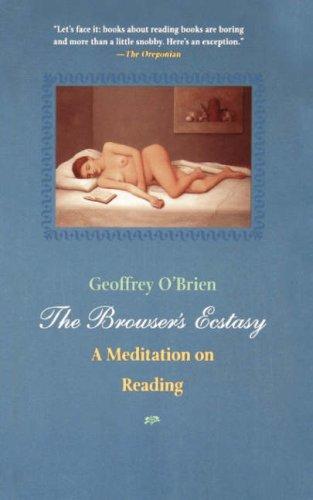 Browser's Ecstasy, Geoffrey O'Brien