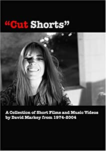 Cut Shorts: Short Films Of David Markey 1974 - 2004
