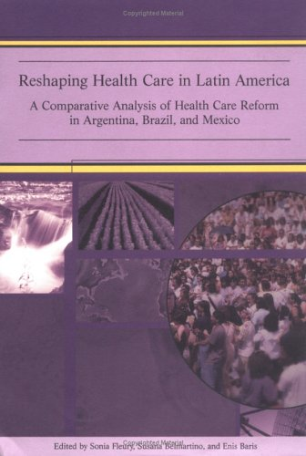 Reshaping Health Care in Latin America 0889369232