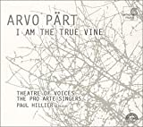 Image of I Am The True Vine: Arvo Part