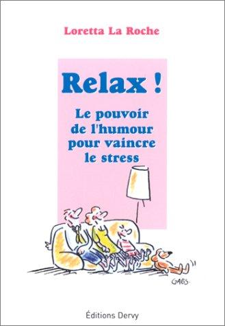 livre relax le pouvoir de l 39 humour pour vaincre le stress. Black Bedroom Furniture Sets. Home Design Ideas