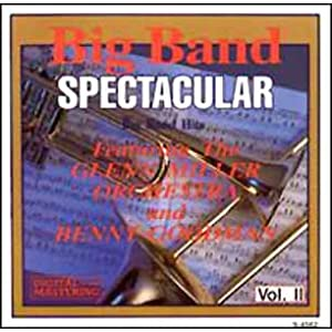 Benny Goodman - Big Band Spectacular Vol.2