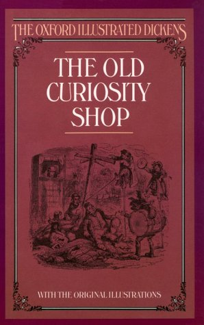 The Old Curiosity Shop (Oxford Illustrated Dickens), Dickens, Charles
