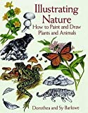 img - for Dot Barlowe: Illustrating Nature : How to Paint and Draw Plants and Animals (Paperback); 1997 Edition book / textbook / text book