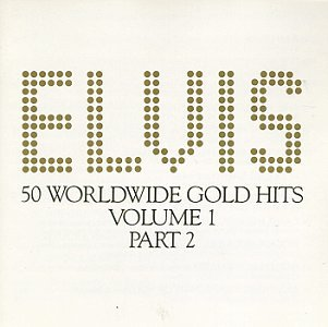 Elvis Presley - 50 Worldwide Gold Hits: Volume 1, (Disc 2) - Zortam Music
