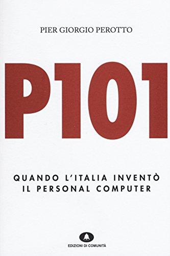 P101 Quando l'Italia inventò il personal computer PDF
