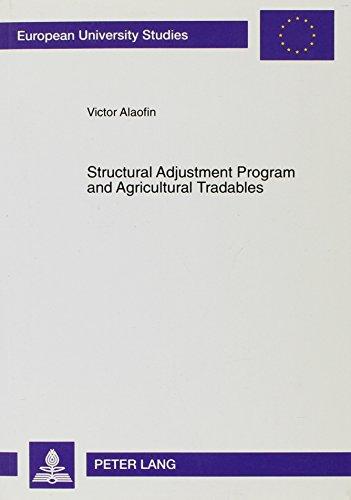 Structural Adjustment Program and Agricultural Tradables: The Case of Cocoa Farming in Nigeria (Europaische Hochschulschriften. Reihe V, Volks- Und Betriebswirtschaft, Bd. 2474.)