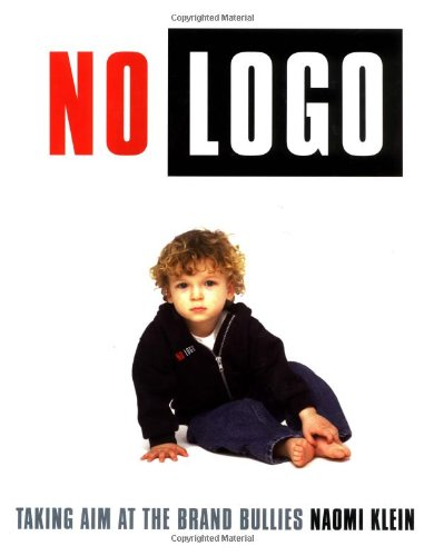 No Logo: Taking Aim at the Brand Bullies