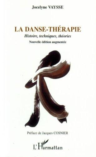 La danse-thérapie: Histoire, techniques, théories