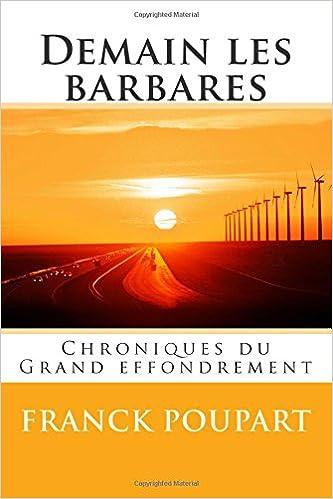 [Roman] Demain Les Barbares - Chroniques Du Grand Effondrement 412MZxKdBvL._SX331_BO1,204,203,200_