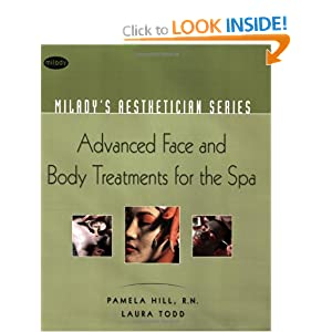 Milady's Aesthetician Series: Advanced Face and Body Treatments for the Spa Pamela Hill