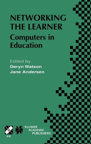 Networking the Learner: Computers in Education (IFIP Advances in Information and Communication Technology)