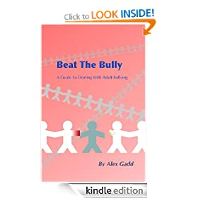 Beat The Bully: A Guide To Dealing With Adult Bullying