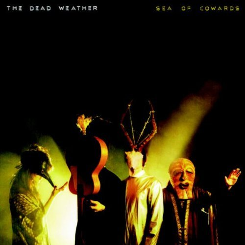 Sea Of Cowards by Dead Weather