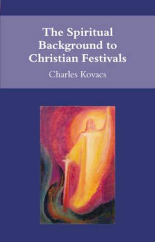 The Spiritual Background to Christian Festivals (Waldorf Education Resources) PDF
