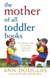 The Mother of All Toddler Books (0764544179) by Douglas, Ann