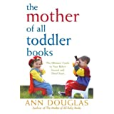 The Mother of All Toddler Books ~ Ann Douglas
