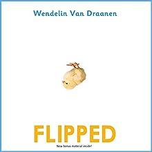 Flipped Audiobook by Wendelin Van Draanen Narrated by Wendelin Van Draanen, Ryan Gesell, Tara Sands