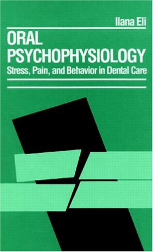 Oral Psychophysiology: Stress, Pain, and Behavior in Dental Care
