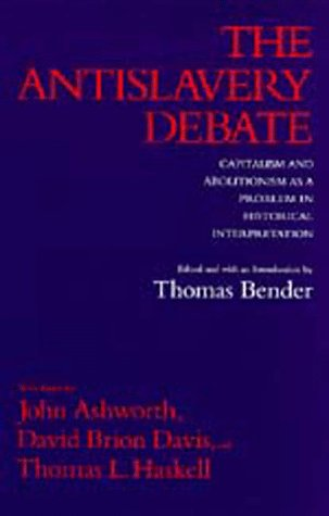 The Antislavery Debate: Capitalism and Abolitionism as a...