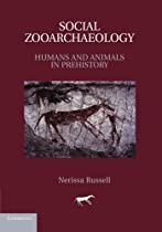 Social Zooarchaeology: Humans and Animals in Prehistory