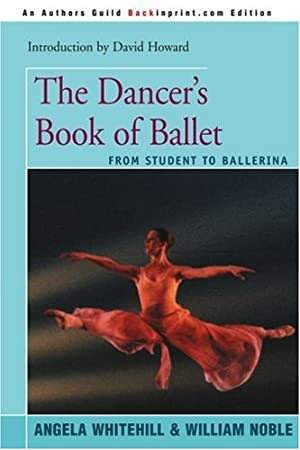 The Dancer\'s Book of Ballet: From Student to Ballerina