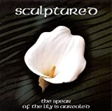 The Spear of the Lily by Sculptured (1999-06-01)
