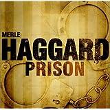 Prison ~ Merle Haggard