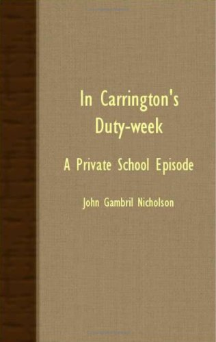 In Carrington's Duty-Week - A Private School Episode