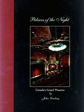 Palaces of the Night: Canada's Grand Theatres