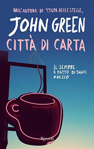 John Green - Città di carta (Italian Edition)