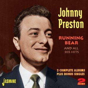 JOHNNY PRESTON - Running Bear And All His Hits - 2 Complete Albums Plus Bonus Singles [original Recordings Remastered] 2cd Set - Zortam Music