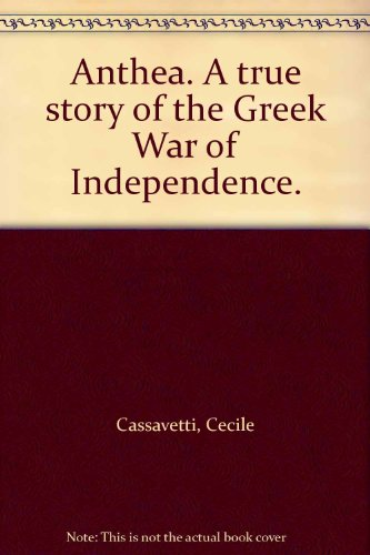 Anthea. A true story of the Greek War of Independence