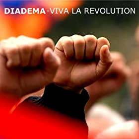 DIADEMA - Viva la Revolution 412NhQCta0L._SL500_AA280_