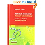 Wörterbuch Biotechnologie/Dicti... of Biotechnology: Deutsch - Englisch/English - German