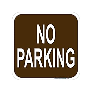 No Parking Sign (Brown), Includes Holes, 3M Sheeting, Highest Gauge Aluminum, Laminated, UV Protected, Made in USA, Safety, Parking