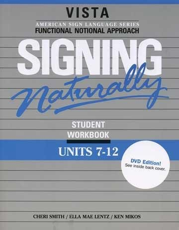 Signing Naturally Student Workbook: DVD Edition (Units 7-12)