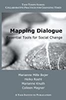 Mapping Dialogue: Essential Tools for Social Change (Taos Tempo)