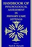 img - for Handbook of Psychological Assessment in Primary Care Settings book / textbook / text book