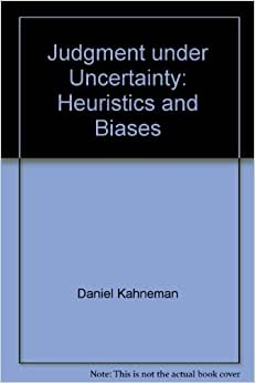 judgment under uncertainty heuristics and biases Note: a select number of articles and book chapters, as well as the entire text of dr kahneman's 1973 book attention and effort, are available online look for the link to the pdf next to the publication's listing books and edited volumes daniel kahneman (2011) thinking fast and slow farrar, straus and giroux.